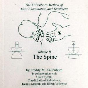 Manual Mobilization of the Joints Vol. 2 The Spine o Freddy M. Kalternbornin arvokas manuaalisen mobilisoinnin alkuperäisteoksen neljäs painos.