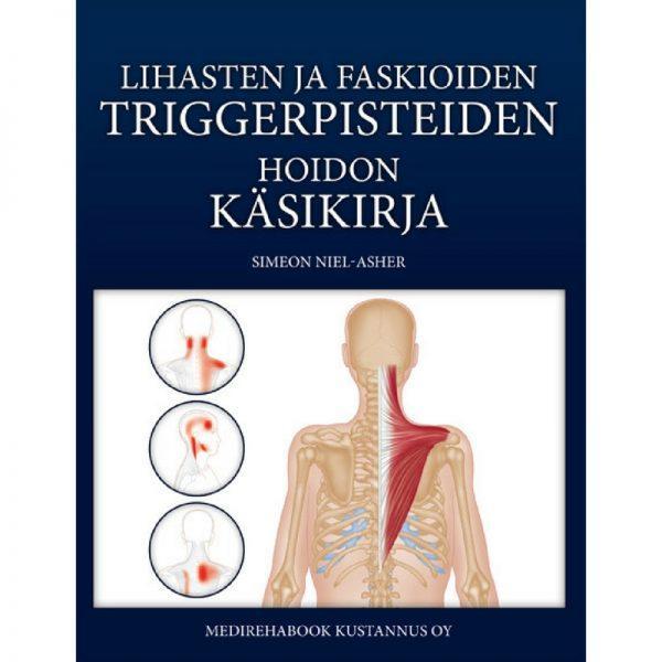Lihasten Ja Faskioiden Triggerpisteiden Hoidon Kasikirja Jari