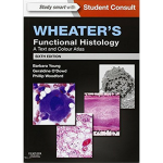 Wheater's Functional Histology, A Text and Colour Atlas. Histologian kurssikirja lääkikseen.