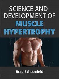 Science and Development of Muscle Hypertrophy by Brad Schoenfeld. Liikuntatiede ja liikuntabiologia kirjallisuus.
