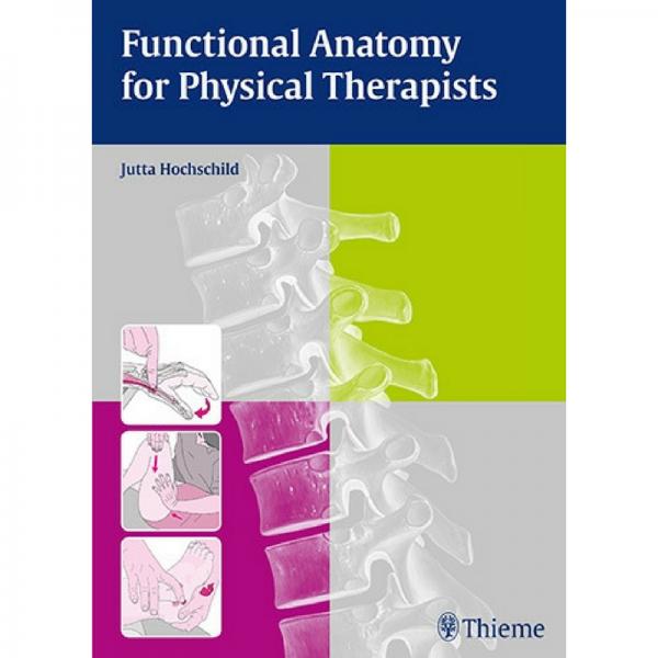 Functional anatomy for physical therapists on toiminnallisen anatomian perusopas. Sopii fysioterapian opiskelijoille kurssikirjaksi