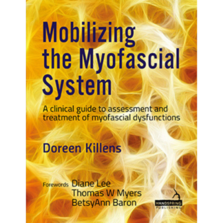 Mobilizing the Myofascial System 9781909141902