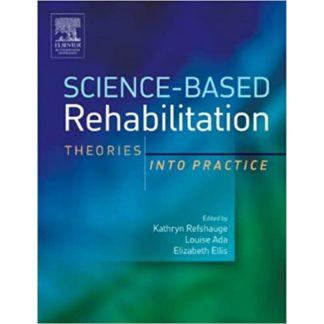 Science-Based Rehabilitation: Theories into Practice 9780750655644