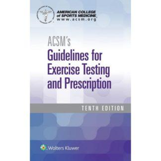 ACSM's Guidelines for Exercise Testing and Prescription 9781496339065