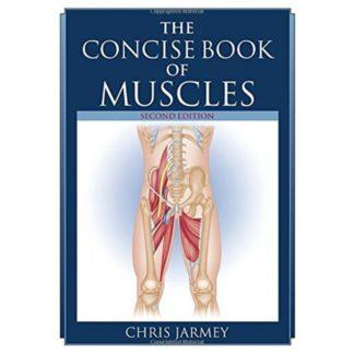The concise book of muscles 9781556437199