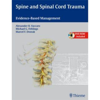 Spine and Spinal Cord Trauma : Evidence-Based Management 9781604062212