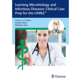 Learning Microbiology and Infectious Diseases: Clinical Case Prep for the USMLE (R) 9781626235083