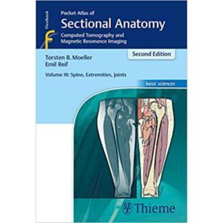 Pocket Atlas of Sectional Anatomy, Volume III: Spine, Extremities, Joints 9783131431721