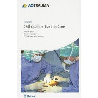 AO Handbook: Orthopedic Trauma Care 9783131468710