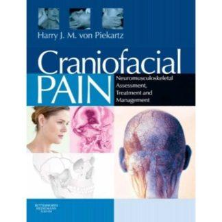 Craniofacial Pain: Neuromusculoskeletal Assessment, Treatment and Management 9780750687744