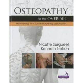 Osteopathy for the over 50s: Maintaining Function and Treating Dysfunction 9781909141094